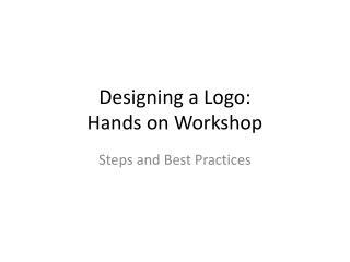 Designing a Logo: Hands on Workshop