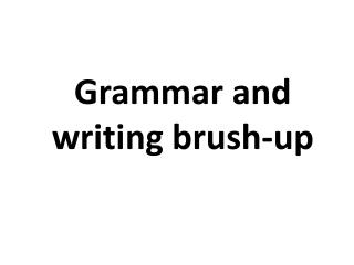 Grammar and writing brush-up