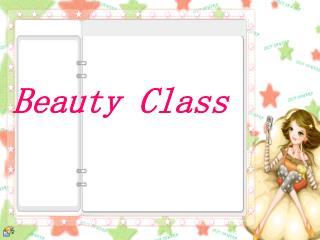 Beauty Class