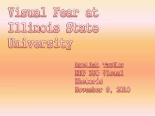 Visual Fear at Illinois State University