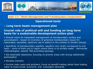 "topic 3.1: ""Basin Management and Transboundary Cooperation""."