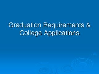 Graduation Requirements & College Applications