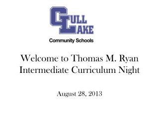 Welcome to Thomas M. Ryan Intermediate Curriculum Night