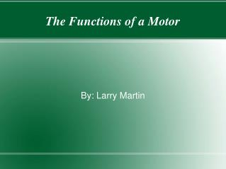 The Functions of a Motor