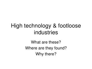 High technology & footloose industries