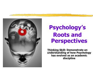 Psychology's  Roots and Perspectives