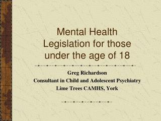 Mental Health Legislation for those under the age of 18