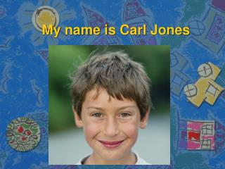My name is  C arl Jones