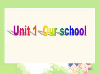 Unit 1  Our school