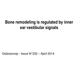 Bone remodeling is regulated by inner ear vestibular signals