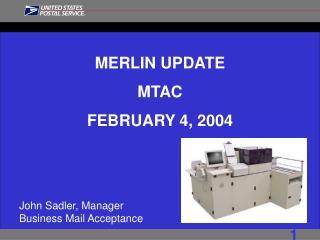 MERLIN UPDATE MTAC FEBRUARY 4, 2004