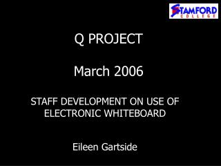 Q PROJECT March 2006