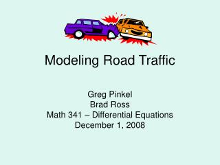 Modeling Road Traffic