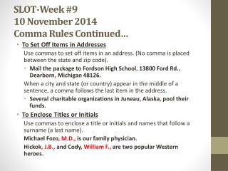 SLOT-Week #9 10 November 2014 Comma Rules Continued…