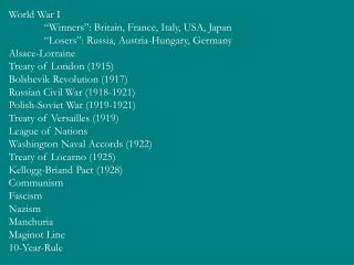 "World War I 	""Winners"": Britain, France, Italy, USA, Japan"