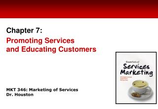 MKT 346: Marketing of Services Dr. Houston