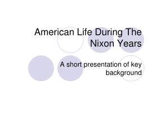 American Life During The Nixon Years