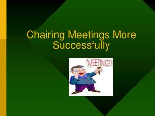 Chairing Meetings More Successfully