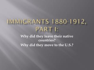 Immigrants  1880- 1912,  PART I: