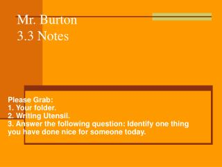 Mr. Burton 3.3 Notes
