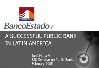 A SUCCESSFUL PUBLIC BANK IN LATIN AMERICA