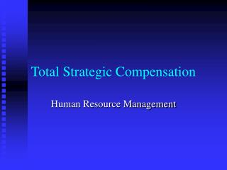 Total Strategic Compensation