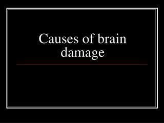 Causes of brain damage