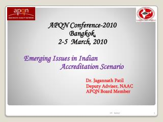 APQN Conference-2010 Bangkok, 2-5 March, 2010        Emerging Issues in Indian