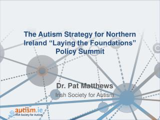 "The Autism Strategy for Northern Ireland ""Laying the Foundations"" Policy Summit"
