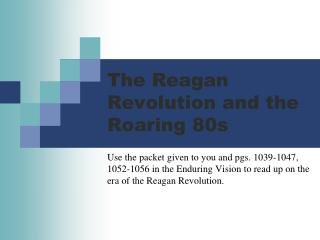 The Reagan Revolution and the Roaring 80s