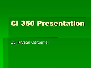 CI 350 Presentation
