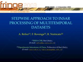 STEPWISE APPROACH TO INSAR PROCESSING OF MULTITEMPORAL DATASETS