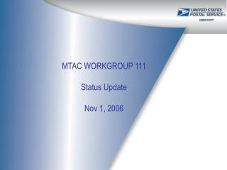 MTAC WORKGROUP 111 Status Update Nov 1, 2006