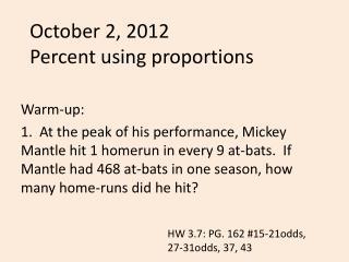October 2, 2012 Percent using proportions