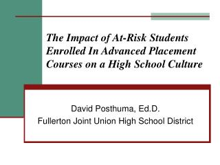 The Impact of At-Risk Students Enrolled In Advanced Placement Courses on a High School Culture