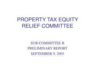 PROPERTY TAX EQUITY RELIEF COMMITTEE