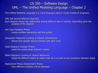 CS 350 – Software Design UML – The Unified Modeling Language – Chapter 2