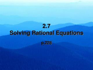 2.7   Solving Rational Equations
