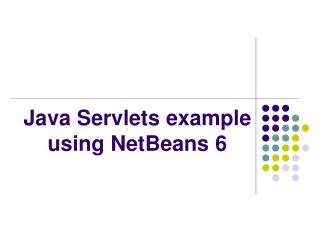Java Servlets example using NetBeans 6