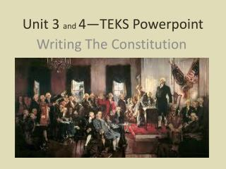 Unit 3  and  4—TEKS Powerpoint