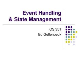 Event Handling  & State Management