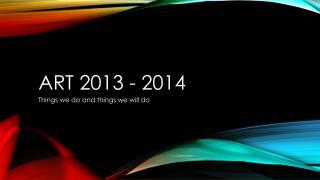 Art 2013 - 2014