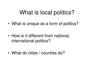 What is local politics?