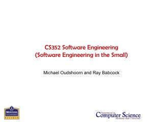 CS352 Software Engineering (Software Engineering in the Small)