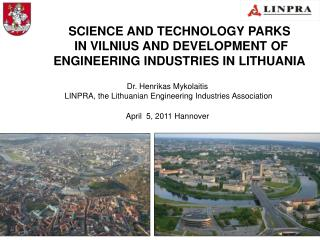 SCIENCE AND TECHNOLOGY PARKS  IN VILNIUS  AND DEVELOPMENT OF ENGINEERING INDUSTRIES IN LITHUANIA
