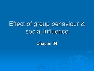 Effect of group behaviour & social influence