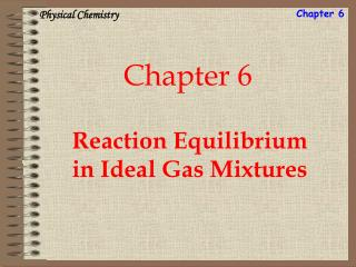 Reaction Equilibrium in Ideal Gas Mixtures