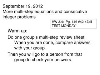 September 19, 2012 More multi-step equations and consecutive integer problems