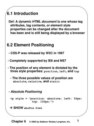 6.1 Introduction   Def: A  dynamic HTML document  is one whose tag