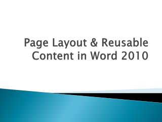 Page Layout & Reusable Content in Word 2010